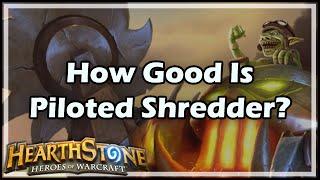 getlinkyoutube.com-[Hearthstone] How Good Is Piloted Shredder?