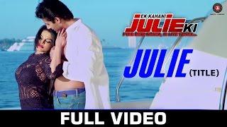 Julie (Title) - Ek Kahani Julie Ki   Rakhi Sawant & Amit Mehra   Usha Uttuph