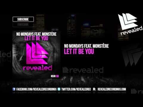 Voir la vidéo : No Mondays feat. Monste?re - Let It Be You