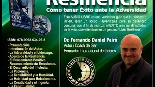 AUDIOLIBRO - Resiliencia Como tener Exito ante la Adversidad - Dr Fernando Daniel Peiro