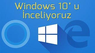 getlinkyoutube.com-Windows 10'u İnceliyoruz: Geçmeye Değer Mi?