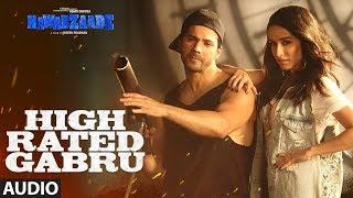 High Rated Gabru Full Audio   Nawabzaade   Varun Dhawan   Shraddha Kapoor   Guru Randhawa