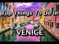 Top Things To Do in Venice, Italy 2020 | 4K