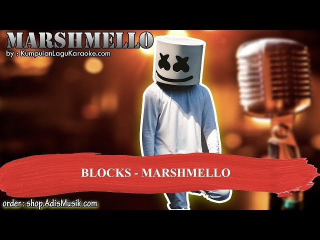 BLOCKS - MARSHMELLO Karaoke