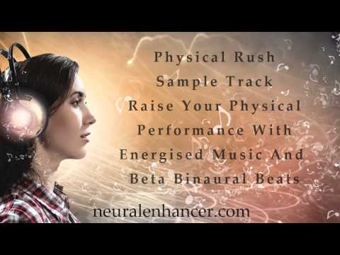 Physical Rush Binaural Beats