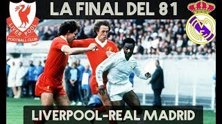 REAL MADRID vs LIVERPOOL | FINAL CHAMPIONS 1981