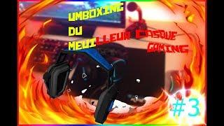 UMBOXING DU MEUILLEUR CASQUE GAMING !!
