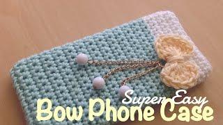 getlinkyoutube.com-ถักเคสโทรศัพท์ติดโบว์แหวว ๆ  (English Subtiltles/Super Easy Crochet Bow Phone Case)