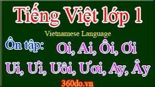 getlinkyoutube.com-Tieng Viet lop 1. Chủ đề: Ôn tập các âm vần: Oi, Ai, Ôi, Ơi, Ui, Ưi, Uôi, Ươi, Ay, Ây...