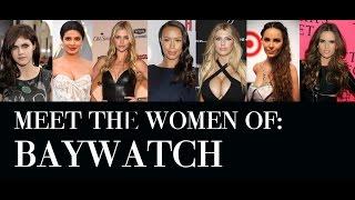 getlinkyoutube.com-Baywatch Cast: Meet Women of New Baywatch Movie 2017