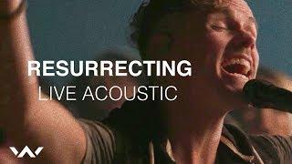 Resurrecting (Live Acoustic Sessions) - Elevation Worship