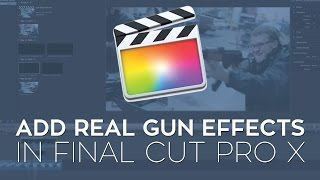 getlinkyoutube.com-How to Add Real Gun Effects to Your Action Scene in Final Cut Pro X