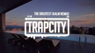 Sia Ft. Kendrick Lamar   The Greatest (KALM Remix)