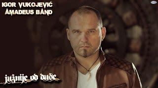 getlinkyoutube.com-Igor Vukojevic - Juznije od duse feat. Amadeus Band (Audio 2015)