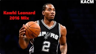 Kawhi Leonard Mix - Wet Dreamz