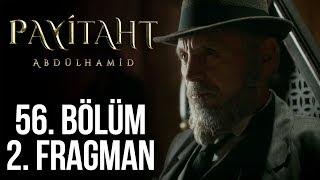 Payitaht Abdülhamid 56. Bölüm 2. Tanıtım