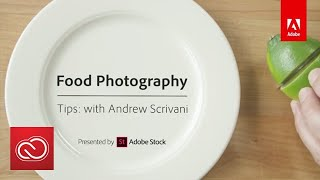 getlinkyoutube.com-Food Photography Tips with Andrew Scrivani | Adobe Creative Cloud