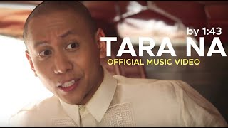 TARA NA by 1:43 (OFFICIAL MUSIC VIDEO)