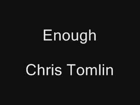 Enough - Chris Tomlin