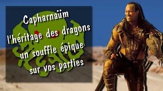 Capharnaüm l'héritage des dragons un souffle épique sur vos parties