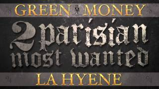Green Money - 2 Parisian Most Wanted (ft. La Hyène)