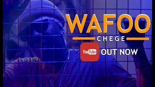 Chege - Wafoo (Official Music Video)