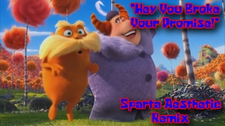 """getlinkyoutube.com-(5k Subs/10 years of Sparta) (The Lorax) """"Hey you broke your promise!"""" [Sparta Aesthetic Remix]"""