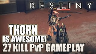getlinkyoutube.com-Destiny Crucible | The Thorn Is Awesome! 27 Kill Live Commentary!