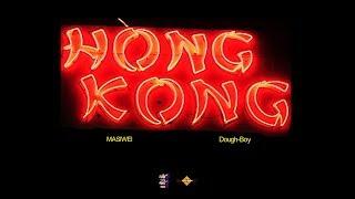 MASIWEI & Dough Boy   HONG KONG! (Lyrics Video)