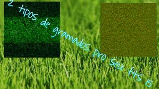 2 TIPOS DE GRAMADOS PRO SEU FTS 15