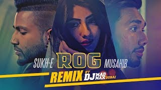 Musahib Feat. Sukh-E: ROG (DJ MADMAX DUBAI - REMIX) New Punjabi Video Song 2017