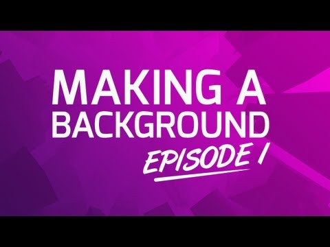 How to make a YouTube Background | Episode 1