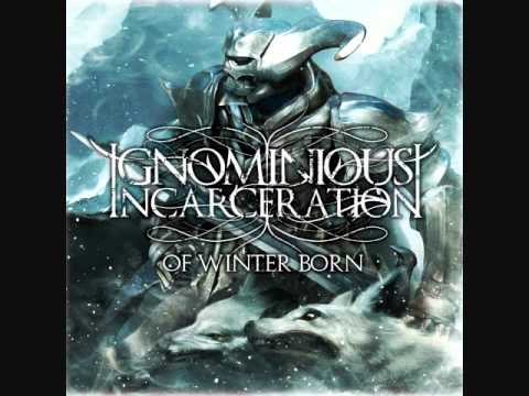 Ignominious Incarceration - Savior - Of Winter Born 2009