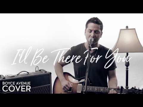 The Rembrandts - I'll Be There For You (Friends Theme) (Boyce Avenue cover) on iTunes