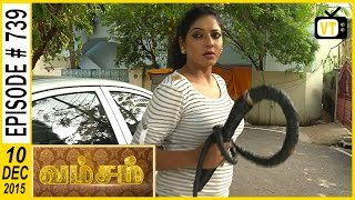 Vamsam - Tamil Serial | Episode 739 | 10/12/2015