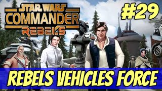 getlinkyoutube.com-Star Wars Commander Rebels #29 - Rebels Vehicle force?