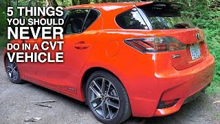 5 Things You Should Never Do In A CVT Vehicle