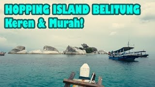 Indahnya Hopping Island di Pulau Belitung sampai pulau Lengkuas!