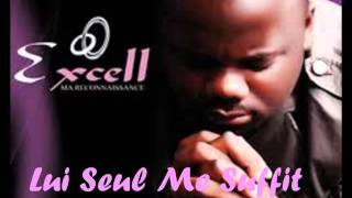 Lui seul me suffit - EXCELL