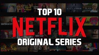 Top 10 Best Netflix Original Series to Watch Now! 2018