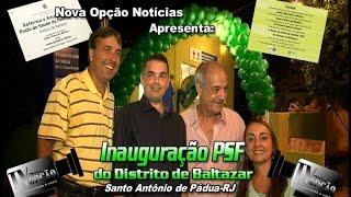 Nova Opção Notícias-Inauguração PSF de Baltazar