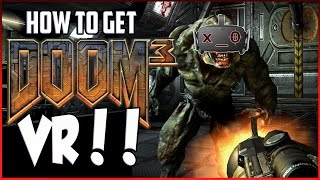 Get DOOM 3 in VR!! (Touch Compatible - #OculusRift + #HTCVive How to Tutorial Working #VR)
