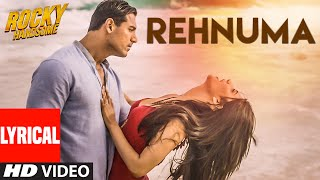 getlinkyoutube.com-REHNUMA Lyrical Video Song | ROCKY HANDSOME | John Abraham, Shruti Haasan | T-Series