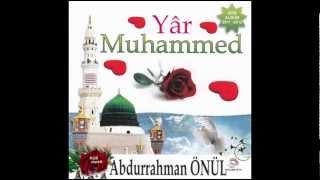 Abdurrahman Önül -yar Muhammed – lailahe illallah