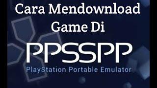 Cara Mudah dan Jelas untuk mendownload game di PPSSPP