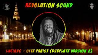LUCIANO -  GIVE PRAISE ( DUBPLATE )
