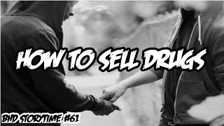 BHD Storytime #61 - How To Sell Drugs (w/BlastphamousHD)