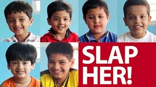 Indian Kids Asked to Slap a Girl!