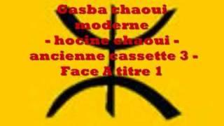 getlinkyoutube.com-Gasba chaoui moderne - hocine chaoui -  K7 3 - Face A titre 1