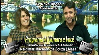 Programa A Câmara e Você-Vereadora Neidimar Machado de Souza ( Masa )